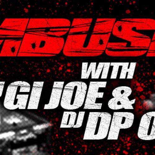 The Ambush (Episode 1) - DJ GI Joe & DP One
