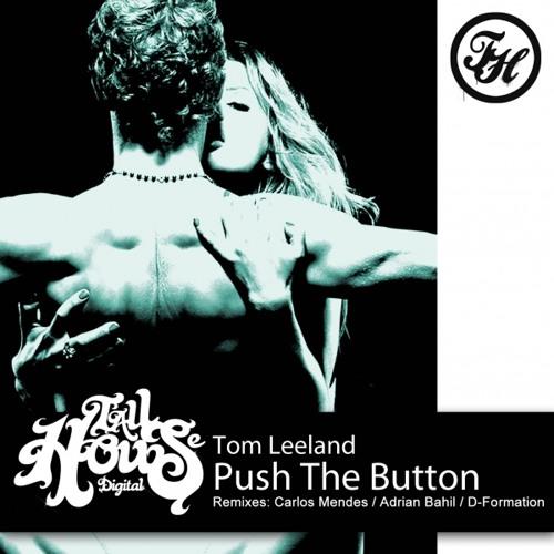 Tom Leeland Push The Button Original Radio Mix