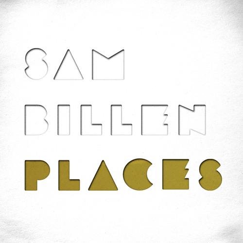 Places - Sam Billen (Places)