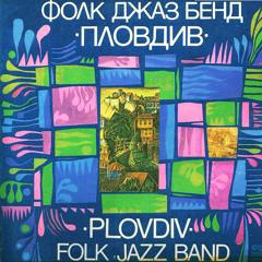 PLOVDIV FOLK JAZZ BAND - HOMESICKNESS
