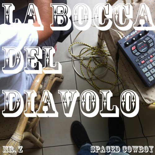Mr. Z / Spaced Cowboy - La Bocca Del Diavolo