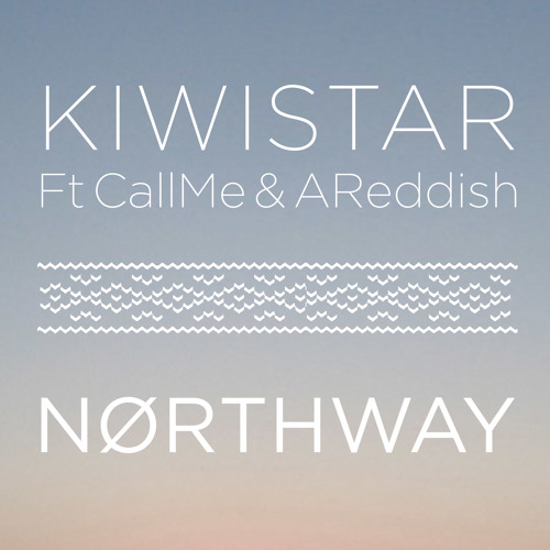 Kiwistar feat CallMe & AReddish - Northway Free Download