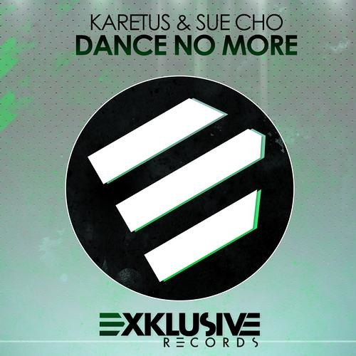 Karetus & Sue Cho - Dance No More [OUT NOW]