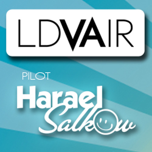 Harael Salkow presents LDV AIR 004 - Deep House Edition