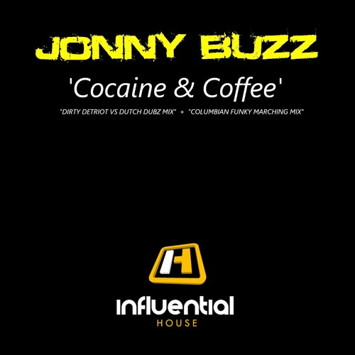 "'Cocaine & Coffee EP' - Jonny Buzz  Influential House 40 ""Dirty Detroit Vs Dutch Dubz"""