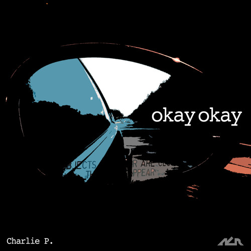 Charlie P. - Okay Okay  (Original Mix)