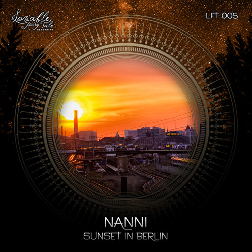 Nanni - Sunset In Berlin EP (Snippet) / Lovable Fairy Tale Recordings