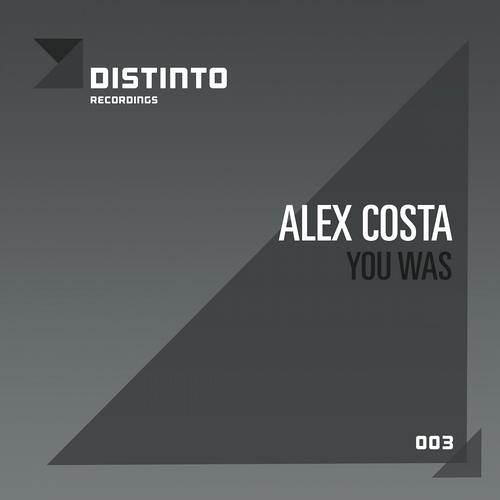 Alex Costa - You Was (Distinto Recordings / BeatFreak Group)