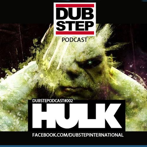 HULK - The Dubstep International Mix