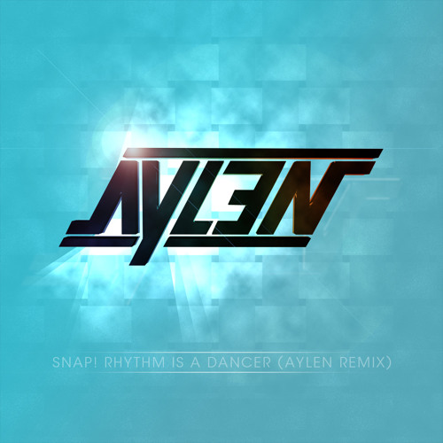 Snap! - Rhythm Is A Dancer (Aylen Remix)
