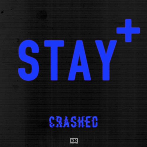 "Stay+ - ""Crashed (feat. Queenie)"""