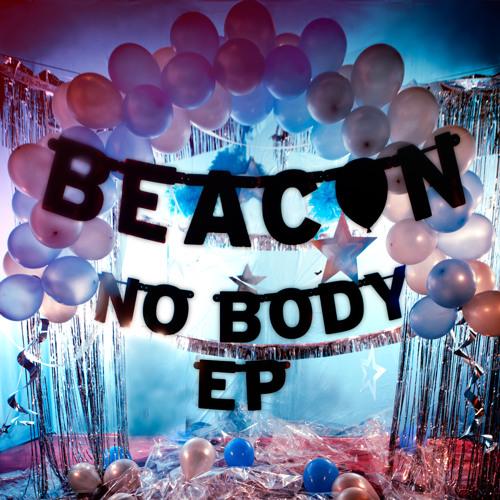"""Beacon - """"No Body"""""""