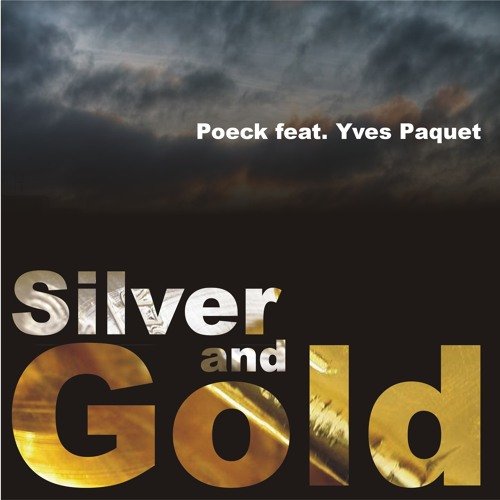 POECK ft. YVES PAQUET - Silver and Gold ''FREE DOWNLOAD''