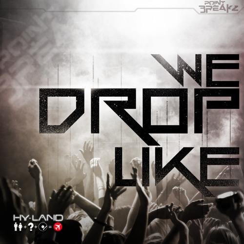POINTBREAKZ - We Drop Like (Original Mix)