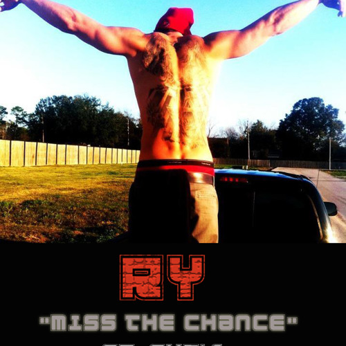 Ry Ft Chris -Miss The Chance (PRODUCED BY SONIC)