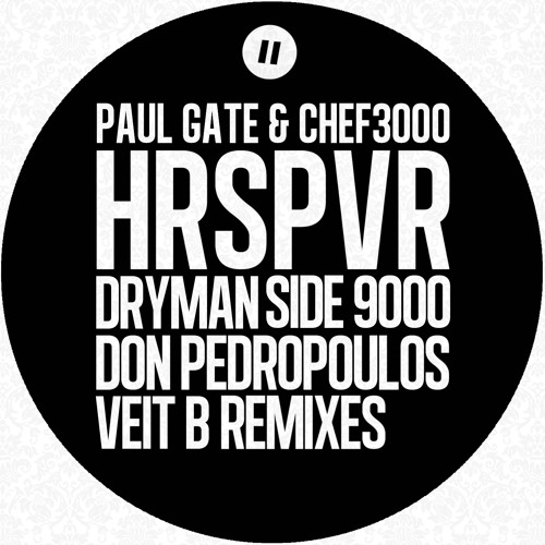 Paul Gate & Chef3000 - HRSPVR (Chef3000 Remix)