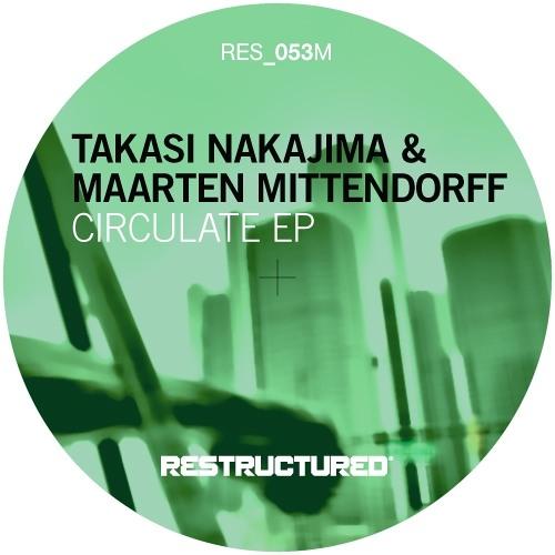 Takasi Nakajima & Maarten Mittendorff - Circulate (Ian O'Donovan Remix) [Restructured]