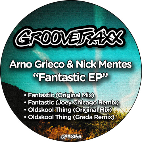 Arno Grieco & Nick Mentes - Fantastic (Joey Chicago Filter Remix)(TEASER)