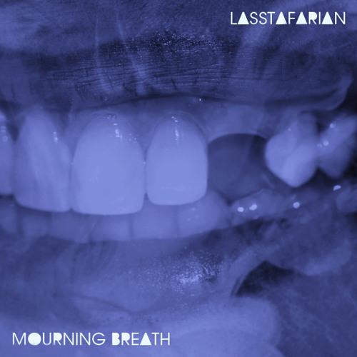 Lasstafarian - Mourning Breath