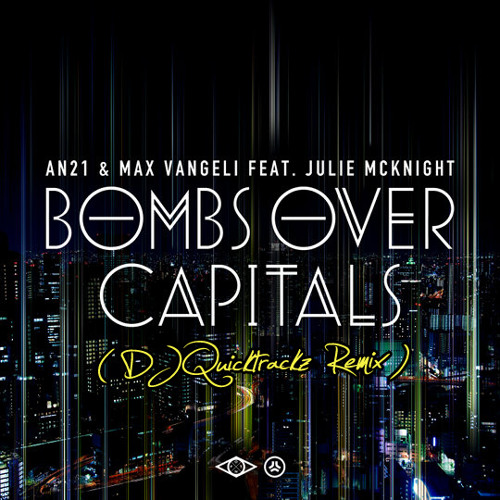AN21 & Max Vangeli - Bombs Over Capitals (DJ Quicktrackz Remix)