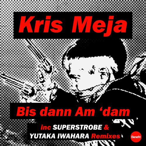 Kris Meja - Bis dann Am 'dam (Superstrobe Remix)
