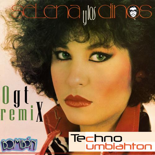 Selena  - Techno Cumbiahton (OGT Remix)