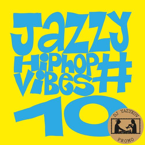 JAZZY HIPHOP VIBES VOLUME 10  BY DJ IVAN YAZYKOV