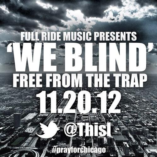 """Thi'sl """"We Blind (feat. Brian Owens)"""""""