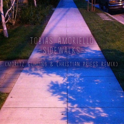 Tobias Amoriello - Sidewalks (Moritz Guhling & Christian Priess Remix)_low quality