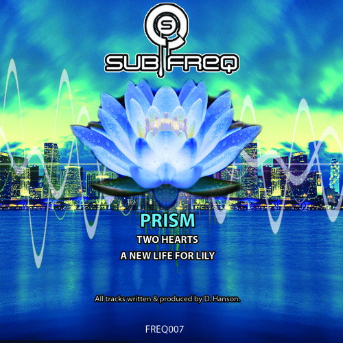 FREQ007 - Prism - Two hearts / A New Life For Lily