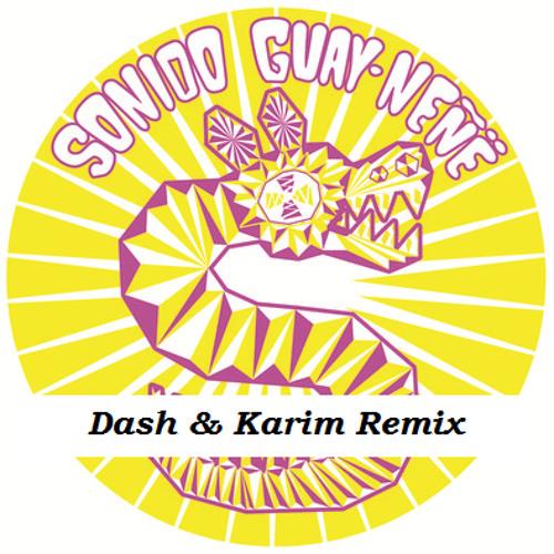 Sonido Guay Ñeñe - Oye mi negra (Dash & Karim Remix)