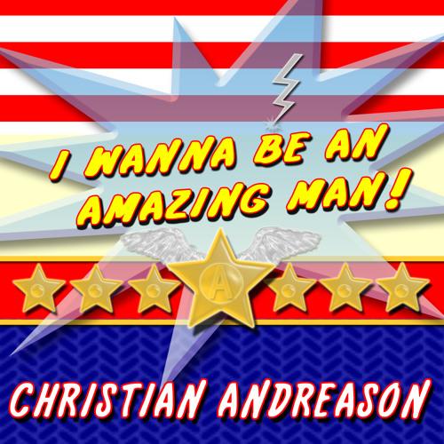 I Wanna Be An Amazing Man - Single Mix