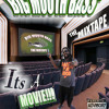 BIG MOUTH BASS - Can't get wit me ft. BIGROD