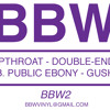 Deepthroat - Double-Ended YB // BBW2