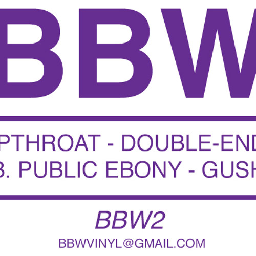 Deepthroat - Double-Ended YB // BBW2
