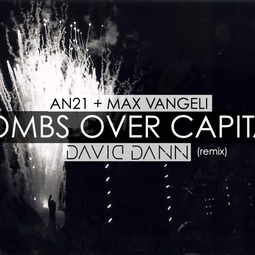 AN21, Max Vangeli - Bombs Over Capitals (daviDDann Remix)