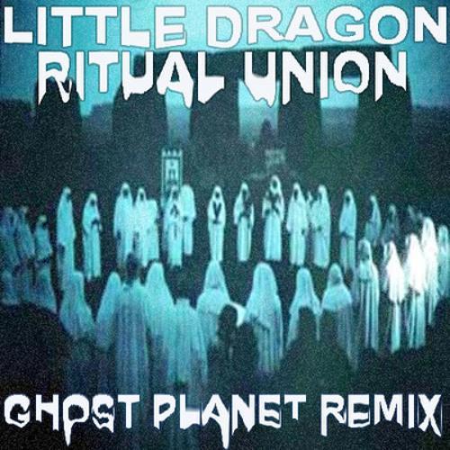 LITTLE DRAGON - RITUAL UNION (GHOST PLANET REMIX)