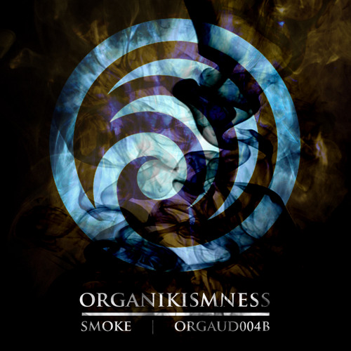 Smoke _ Organikismness - clip