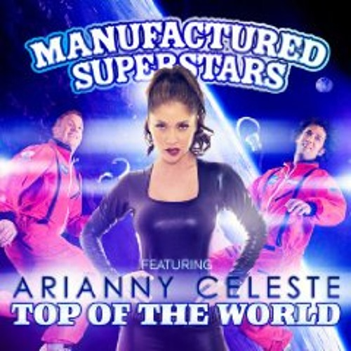 Manufactured Superstars feat. Arianny Celeste - Top Of The World (Sean Finn Remix)