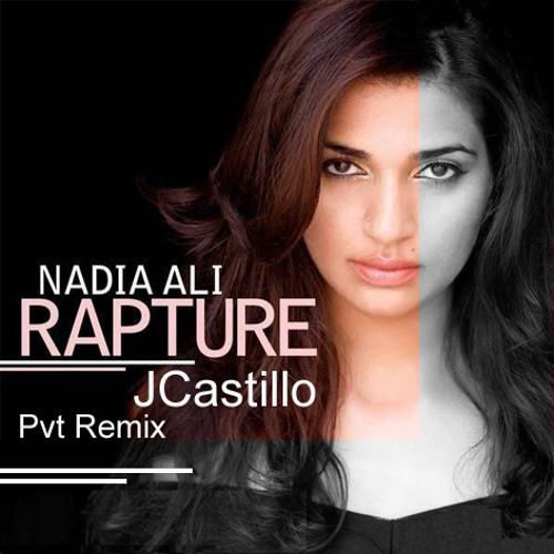 Nadia Ali - Rapture (JCastillo™ Pvt Remix 2012) DOWNLOAD FREE!!