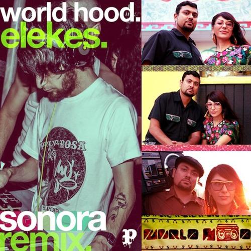 World Hood - Elekes (Sonora Remix)