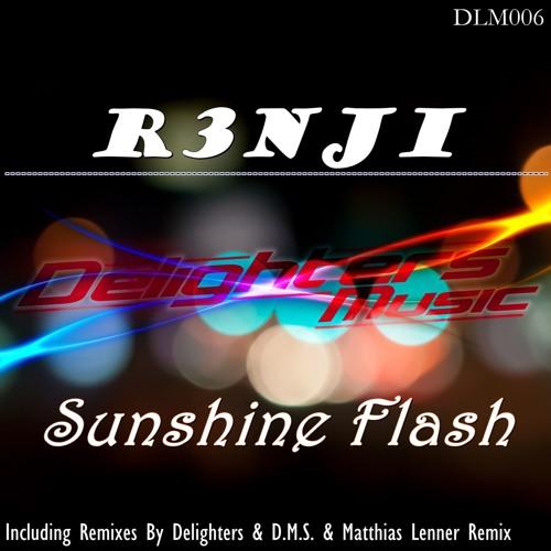 R3nji - Sunshine Flash (Delighters & D.M.S. & Matthias Lenner Remix)