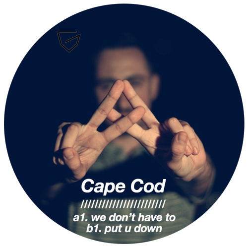 Cape Cod - We Don't Have To (Original Mix) (OUT NOW)