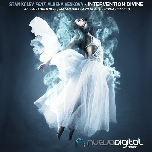 Stan Kolev Feat. Albena Veskova - Intervention Divine (Matan Caspi Remix)   Exclusive Preview