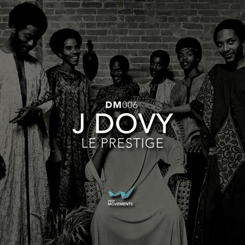 J Dovy - Le Prestige (Manuel-M Melancholia Mix)