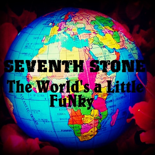 The World's a Little FuNky - Seventh Stone