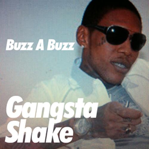 Buzz A Buzz - Gangsta Shake