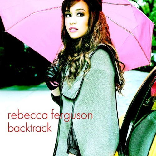 Rebecca Ferguson - Backtrack (RAW Club mix - radio edit)