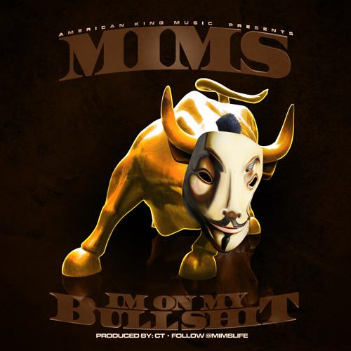 MIMS - I'm On my Bullshit