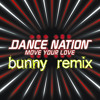 Double Nation - Move Your Love (bunny remix) (extended mix) (FREE DOWNLOAD IN DESCRIPTION!)